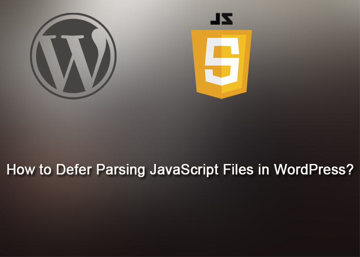How to Defer Parsing JavaScript Files in WordPress